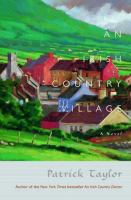 Cover image for An Irish country village : [a novel] / Patrick Taylor.