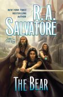 Cover image for The bear / R.A. Salvatore.