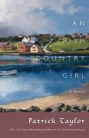 Cover image for An Irish country girl : [a novel] / Patrick Taylor.
