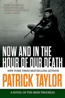 Cover image for Now and in the hour of our death / Patrick Taylor.