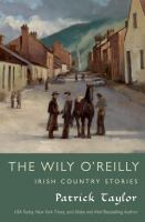 Cover image for The Wily O'Reilly : Irish country stories / Patrick Taylor.