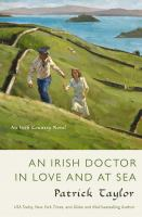 Cover image for An Irish doctor in love and at sea / Patrick Taylor.