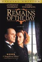 Cover image for The remains of the day [DVD] / Columbia Pictures presents ; a Mike Nichols/John Calley/Merchant Ivory Production ; screenplay by Ruth Prawer Jhabvala ; produced by Mike Nichols, John Calley, Ismail Merchant ; directed by James Ivory.