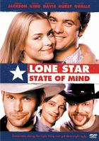 Cover image for Lone star state of mind [DVD] / TriStar presents a Bedford Falls Company production a film by David Semes ; producers, Lisa Moiselle, Robin Budd, Steven Pearl ; writer, Trevor Munson ; director, David Semel.