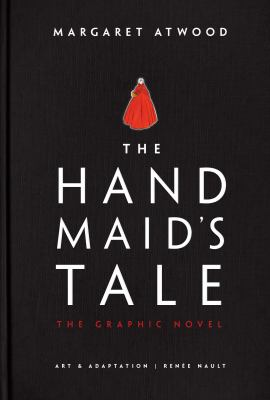 Cover image for The handmaid's tale : the graphic novel / Margaret Atwood ; art & adaptation Renée Nault.