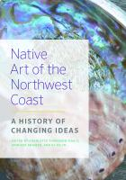Cover image for Native art of the northwest coast : a history of changing ideas / edited by Charlotte Townsend-Gault, Jennifer Kramer, and Ki-Ke-In.