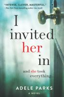 Cover image for I invited her in / Adele Parks.