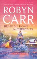 Cover image for Bring me home for Christmas / Robyn Carr.