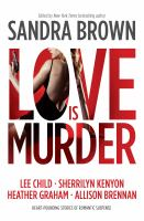 Cover image for Love is murder / edited by Sandra Brown.