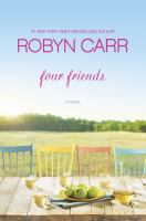 Cover image for Four friends : [a novel] / Robyn Carr.