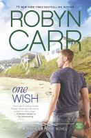 Cover image for One wish / Robyn Carr.