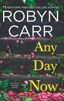 Cover image for Any day now : a Sullivan's Crossing novel / Robyn Carr.