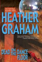 Cover image for Dead on the dance floor / Heather Graham.