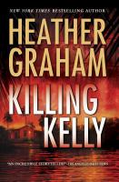 Cover image for Killing Kelly / Heather Graham.
