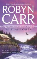 Cover image for Wild Man Creek / by Robyn Carr.
