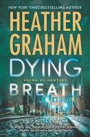 Cover image for Dying breath / Heather Graham.