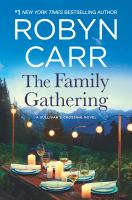 Cover image for The family gathering / Robyn Carr.
