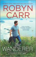 Cover image for The wanderer / Robyn Carr.