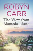 Cover image for The view from Alameda Island : [a novel] / Robyn Carr.