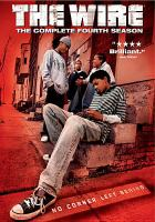Cover image for The wire. Season four / Home Box Office, Inc. ; [presented by] HBO Original Programming ; created by David Simon ; Blown Deadline Productions.
