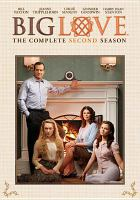 Cover image for Big love. The complete second season [DVD] / executive producers, David Knoller, Tom Hanks, Gary Goetzman, Mark V. Olsen, Will Scheffer ; created by Mark V. Olsen & Will Scheffer ; producer, Doug Jung ; co-producer, Steve Turner ; Anima Sola Productions ; Playtone ; a presentation of Home Box Office.