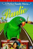 Cover image for Paulie [DVD] / DreamWorks Pictures presents a Mutual Film Company production ; produced by Mark Gordon, Gary Levinsohn, Allison Lyon Segan ; written by Laurie Craig ; directed by John Roberts.