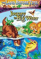 Cover image for The land before time. IX, Journey to big water [DVD] / [presented by] Universal Home Entertainment Productions ; producer, Charles Grosvenor ; screenplay writer, Dev Ross ; director, Charles Grosvenor.