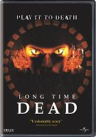 Cover image for Long time dead [DVD] / Working Title Films in association with Film Council present a WT2 production in association with Midfield Films ; produced by James Gay-Rees ; screenplay by Eitan Arrusi, Daniel Bronzite, Chris Baker, Andy Day ; directed by Marcus Adams.