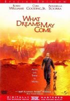 Cover image for What dreams may come [DVD] / PolyGram Filmed Entertainment presents an Interscope Communications production in association with Metafilmics ; a film by Vincent Ward ; produced by Stephen Simon and Barnet Bain ; screenplay by Ron Bass ; directed by Vincent Ward.
