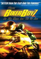 Cover image for Biker boyz [DVD] / Dreamworks Pictures presents a 3 Arts Entertainment production ; producers, Stephanie Allain, Gina Prince-Blythewood, Erwin Stoff ; writers, Craig Fernandez, Reggie Rock Blythewood ; director, Reggie Rock Blythewood.