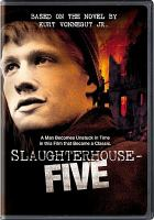 Cover image for Slaughterhouse-five [DVD] / a Universal picture ; a George Roy Hill - Paul Monash production ; screenplay by Stephen Geller ; produced by Paul Monash ; directed by George Roy Hill ; a Universal-Vanadas Productions, Inc. picture.