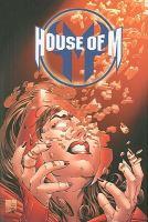 Cover image for House of M. Spider-Man, Fantastic Four & X-Men / [writers, Mark Waid ... et al.. ; pencilers, inkers, colorists, ;etterers, artist, Salvador Larroca ... et al.].