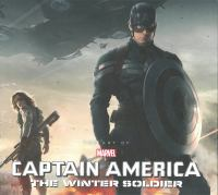 Cover image for The art of Captain America winter soldier / written by Marie Javins ; foreword by Anthony & Joe Russo ; afterward by Ryan Meinerding ; book design by Jeff Powell ; Captain America created by Joe Simon & Jack Kirby.
