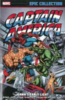 Cover image for Captain America : epic collection. Volume 9, Dawn's early light / writers: Roger Stern, John Byrne, Bill Mantlo, Mike W. Barr, David Michelinie, Al Milgrom, J.M. DeMatteis & David Anthony Kraft, with Jim Shooter & Chris Claremont ; pencilers: John Byrne, Gene Colan, Lee Elias, Mike Zeck & Alan Kupperberg, with Marie Severin ; inkers: Josef Rubinstein, John Byrne, Dave Simons, Mike Zeck, John Beatty & Quickdraw Studios, with Al Milgrom, Frank Giacoia, Marie Severin & Co. ; colorists: George Roussos, Bob Sharen, Roger Slifer & Don Warfield, with Ed Hannigan & Christie Scheele ; letterers: Jim Novak, Joe Rosen, John Costanza, & Janice Chiang, with Rick Parker.