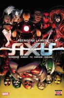 Cover image for Avengers · X-Men. Axis / writer, Rick Remender ; artist, Adam Kubert ; penciler, Leinil Francis Yu, Terry Dodson, Jim Cheung.