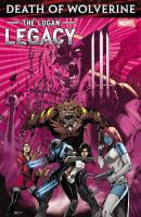 Cover image for Death of Wolverine : the Logan legacy / Charles Soule ; artists, Tim Seeley, Oliver Nome.