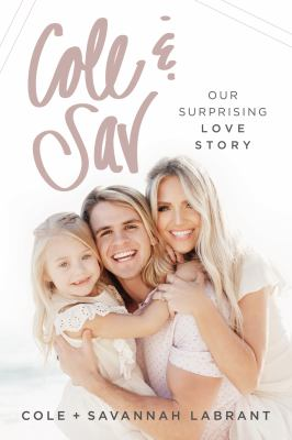 Cover image for Cole & Sav : our surprising love story / Cole + Savannah LaBrant.