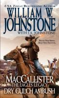 Cover image for MacCallister. Dry Gulch ambush / William W. Johnstone, with J.A. Johnstone.