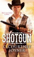 Cover image for Shotgun / C. Courtney Joyner.