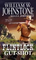 Cover image for Flintlock. Gunshot / by J.A. Johnstone, William W. Johnstone.
