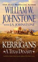 Cover image for The Kerrigans. A Texas dynasty / William W. Johnstone with J.A. Johnstone.