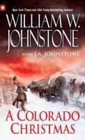 Cover image for A Colorado Christmas / William W. Johnstone with J. A. Johnstone.