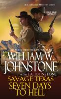 Cover image for Seven days to hell / William W. Johnstone, with J.A. Johnstone.