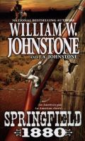 Cover image for Springfield 1880 / William W. Johnstone with J.A. Johnstone.