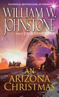 Cover image for An Arizona Christmas / William W. Johnstone with J.A. Johnstone.