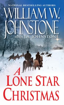 Cover image for A lone star Christmas / William W. Johnstone with J.A. Johnstone.