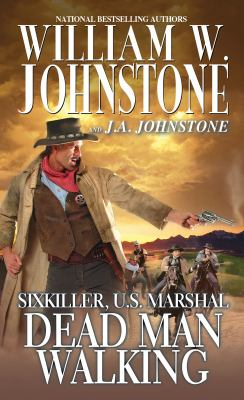 Cover image for Sixkiller, U.S. marshal : dead man walking / William W. Johnstone and J.A. Johnstone.