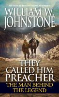 Cover image for They called him Preacher / William W. Johnstone.