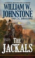 Cover image for The Jackals / William W. Johnstone with J.A. Johnstone.