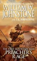 Cover image for The first mountain man. Preacher's rage / William W. Johnstone with J.A. Johnstone.